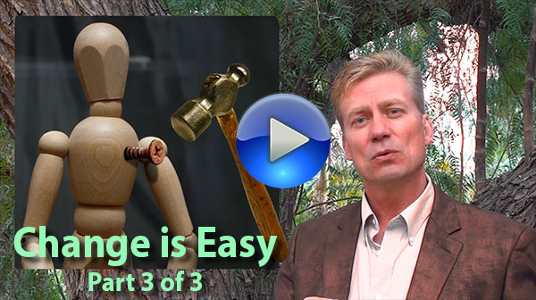 Change is Easy Part 3 (Video 3/3)